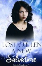 A lost Cullen, a new Salvatore  (ON HOLD) by MariaMedrano5