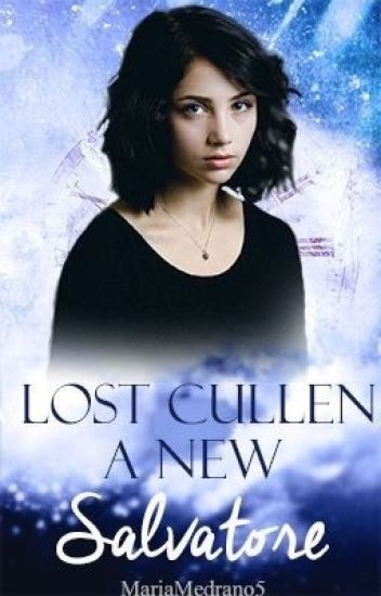 A lost Cullen, a new Salvatore  (ON HOLD)