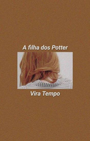 A Filha dos Potter - Vira Tempo (II)