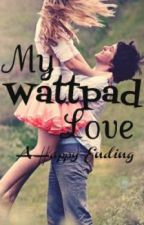 My Wattpad Love: a Happy Ending (One-Shot Contest- Extended) by crazywisdom