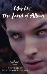 Merlin: The Land of Albion by MysteryOfWordsDK