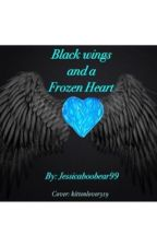 Black wings and a frozen heart by jessicaboobear99