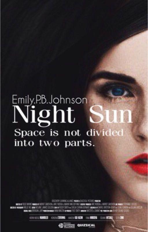 Night Sun #Wattys2016 by _Emily_P_B_Johnson