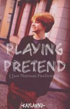 Playing Pretend // Jace Norman FanFic by kaylahN7
