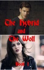 The Hybrid and The Wolf by ForeverMysticFalls