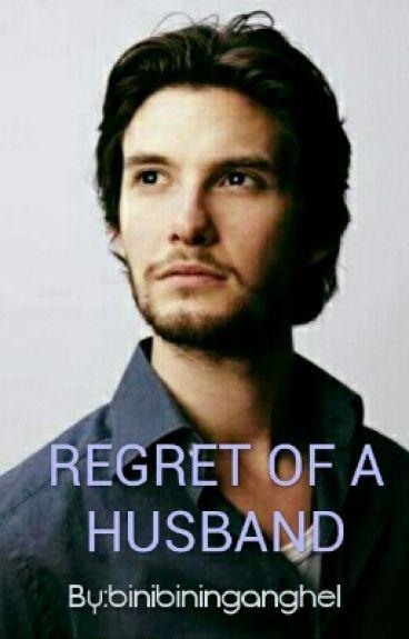 REGRET OF A HUSBAND