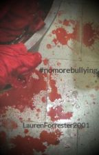 #nomorebullying by LaurenForrester2001