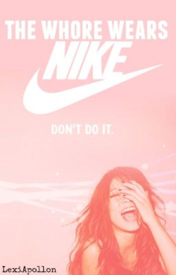 The Whore Wears Nike
