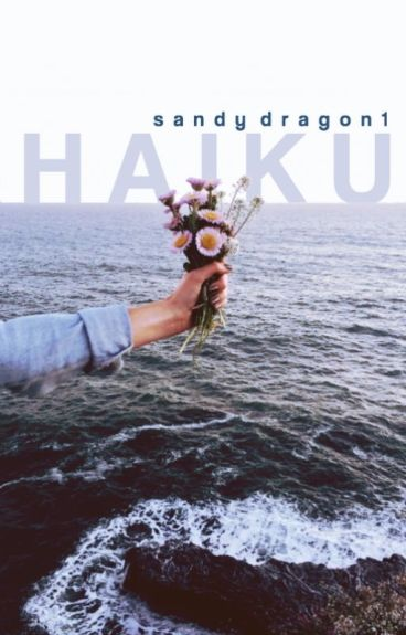 Haiku by sandydragon1