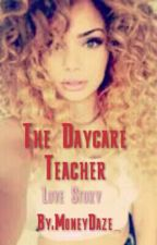 Daycare Teacher(August Alsina Story) by ChildishGamez_
