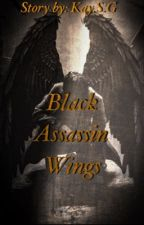 Black Assassin Wings(Completed) by Phoenix_247