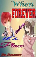 When Forever Takes Its Place by imsadist