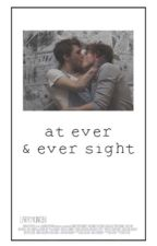 At Ever and Ever Sight ✧ l.s. by larrykinobi
