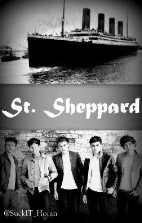 St. Sheppard (One Direction Fan Fiction) by SuckIT_Horan