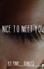 Nice to meet you! by pink_donuts