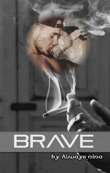 •Brave• |Ziam Mayne|