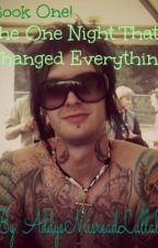 Book One! The One Night That Changed Everything ~Jimmy The Rev Sullivan~(COMPLETE) by RedRosedQueen