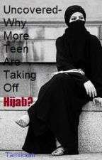 Uncovered | Why More Teens Are Taking Off Hijab? by MissRevert