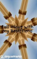 Fall Inlove With my Bestfriend by charldeguzman