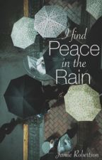I Find Peace In The Rain by jamie_Robertson