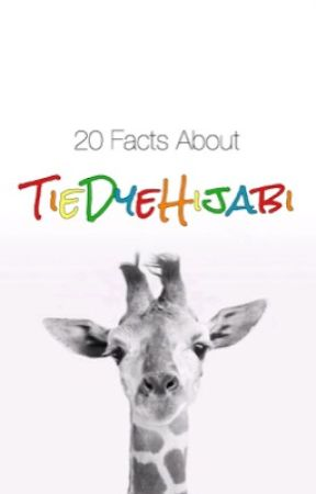 20 Facts About Me! by TieDyeHijabi