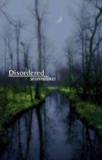 Disordered [h.s] by severedlines