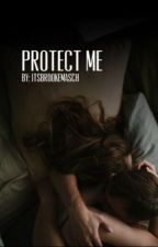 Protect Me by itsbrookemasch