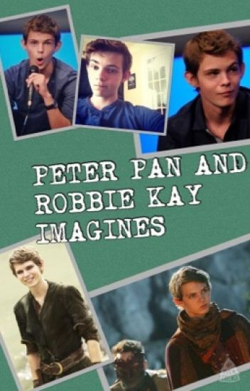 Peter Pan and Robbie Kay Imagines