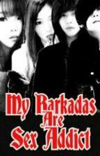 My Barkadas Are Sex Addict by ILoveBS69