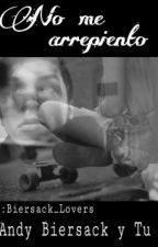 No me arrepiento(Andy Biersack y tu)~HOT by Biersack_Lovers