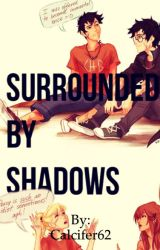 Surrounded by Shadows by Calcifer62