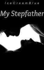 My Stepfather || A.I by IceCreamBlue