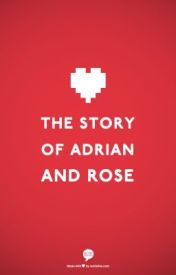 The Story of Adrian and Rose by avid-diva