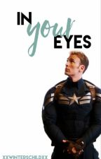 In Your Eyes // Steve Rogers  by xxwinterschildxx
