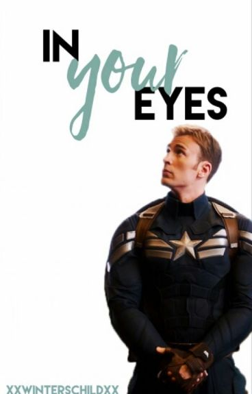 In Your Eyes // Steve Rogers