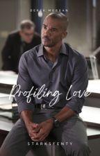 Profiling Love ✥ Derek Morgan. by KarlTheAuthor