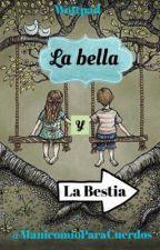 La Bella & La Bestia by ManicomioParaCuerdos