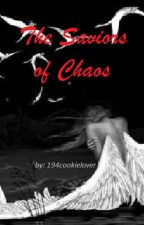 Saviors of Chaos by writing-freak