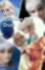 Wilbur Robinson One Shots by K3R1-Ker