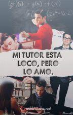 """""""Mi tutor está loco, pero lo amo"""". (Por Editar) by DomiCrissColfer"""