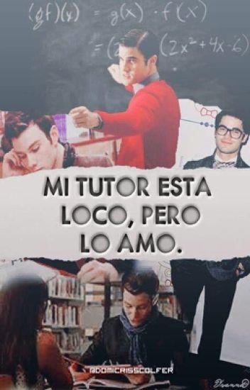 """""""Mi tutor está loco, pero lo amo"""". (Por Editar)"""