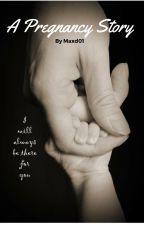 A pregnancy story by maxd01