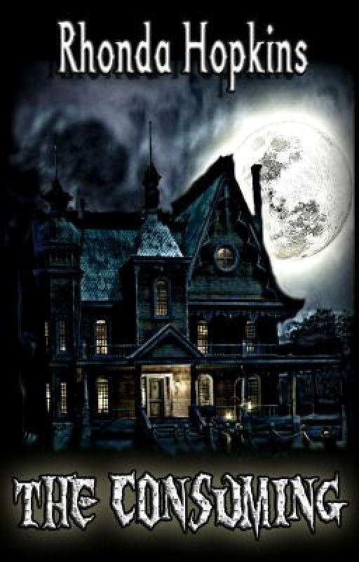 The Consuming (Haunted House) by RhondaHopkins0