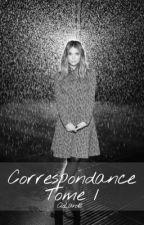 Correspondance - Tome 1 by CloLand18