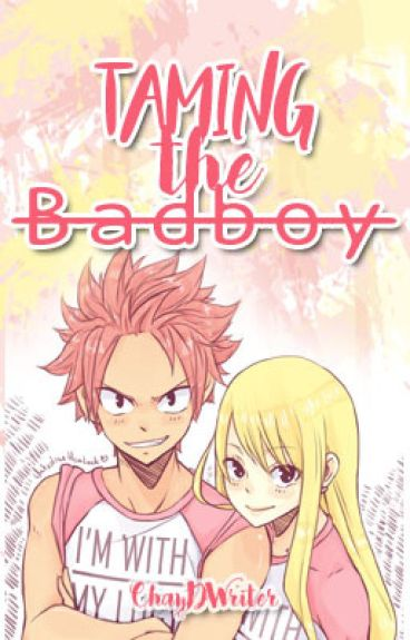 Taming the BadBoy (NaLu)