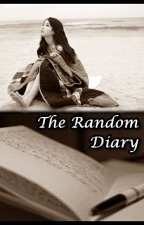 The Random Diary (My life) by LMdaydreamer