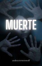 Muerte (Pandemia #3) by WolfOrtega