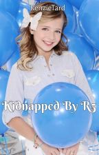 Kidnapped By R5??? by KenzieTard