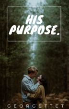 His Purpose by GeorgetteT