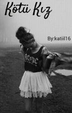 kötü kız by katiil16